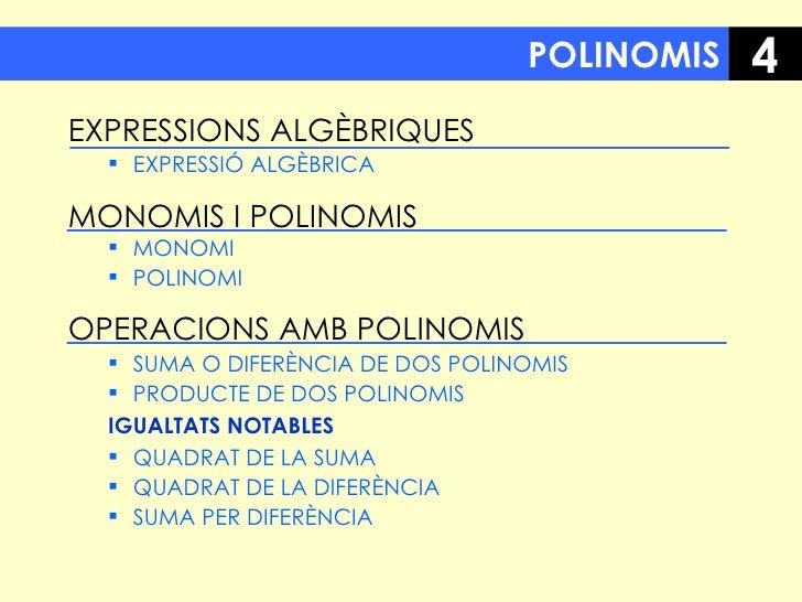 POLINOMIS <ul><li>EXPRESSIONS ALGÈBRIQUES </li></ul><ul><ul><li>EXPRESSIÓ ALGÈBRICA </li></ul></ul><ul><li>MONOMIS I POLIN...