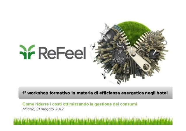 1° workshop formativo in materia di efficienza energetica negli hotel Come ridurre i costi ottimizzando la gestione dei co...