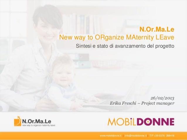 N.Or.Ma.LeNew way to ORganize MAternity LEave     Sintesi e stato di avanzamento del progetto                             ...