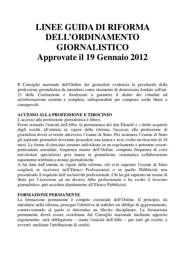 LINEE GUIDA DI RIFORMA            DELL'ORDINAMENTO              GIORNALISTICO          Approvate il 19 Gennaio 2012Il Cons...