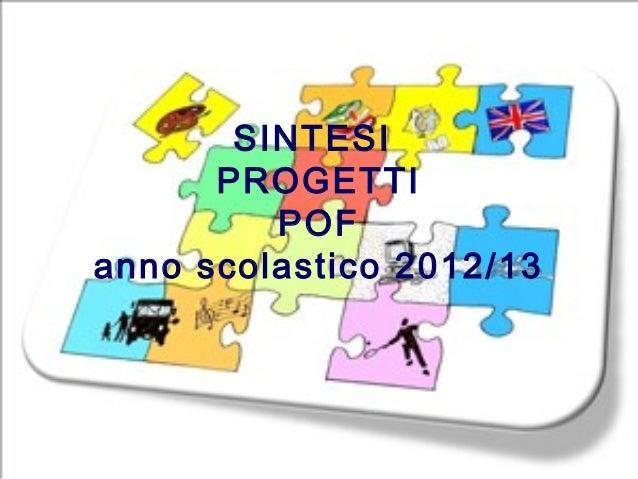 SINTESI      PROGETTI         POFanno scolastico 2012/13
