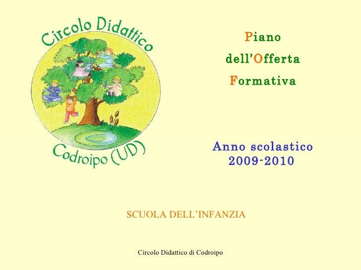 P iano dell' O fferta F ormativa Anno scolastico 2009-2010   SCUOLA DELL'INFANZIA