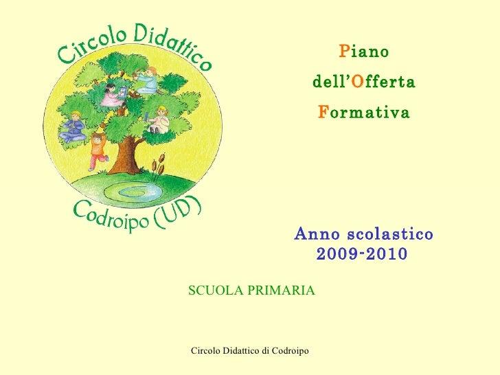 P iano dell' O fferta F ormativa Anno scolastico 2009-2010   SCUOLA PRIMARIA