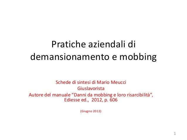 """Pratiche aziendali di demansionamento e mobbing Schede di sintesi di Mario Meucci Giuslavorista Autore del manuale """"Danni ..."""