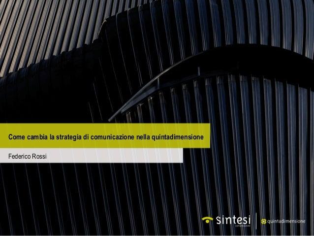 Come cambia la strategia di comunicazione nella quintadimensione Federico Rossi