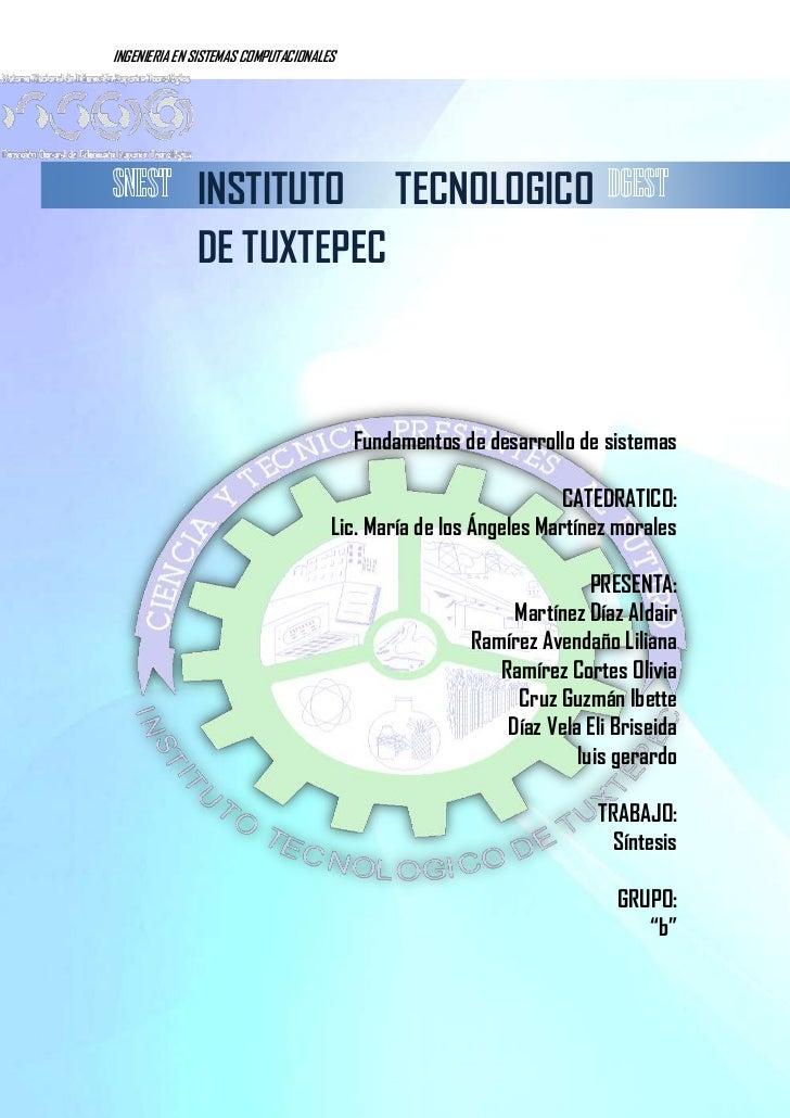 INGENIERIA EN SISTEMAS COMPUTACIONALES              INSTITUTO TECNOLOGICO              DE TUXTEPEC                        ...