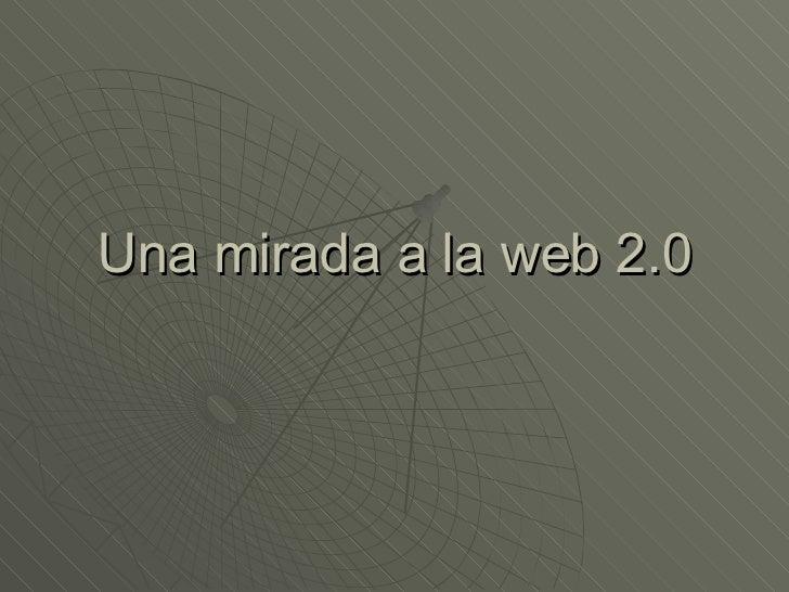 Una mirada a la web 2.0