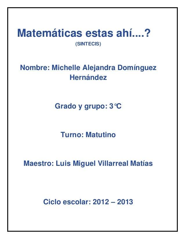 Matemáticas estas ahí....?                (SINTECIS)Nombre: Michelle Alejandra Domínguez            Hernández          Gra...