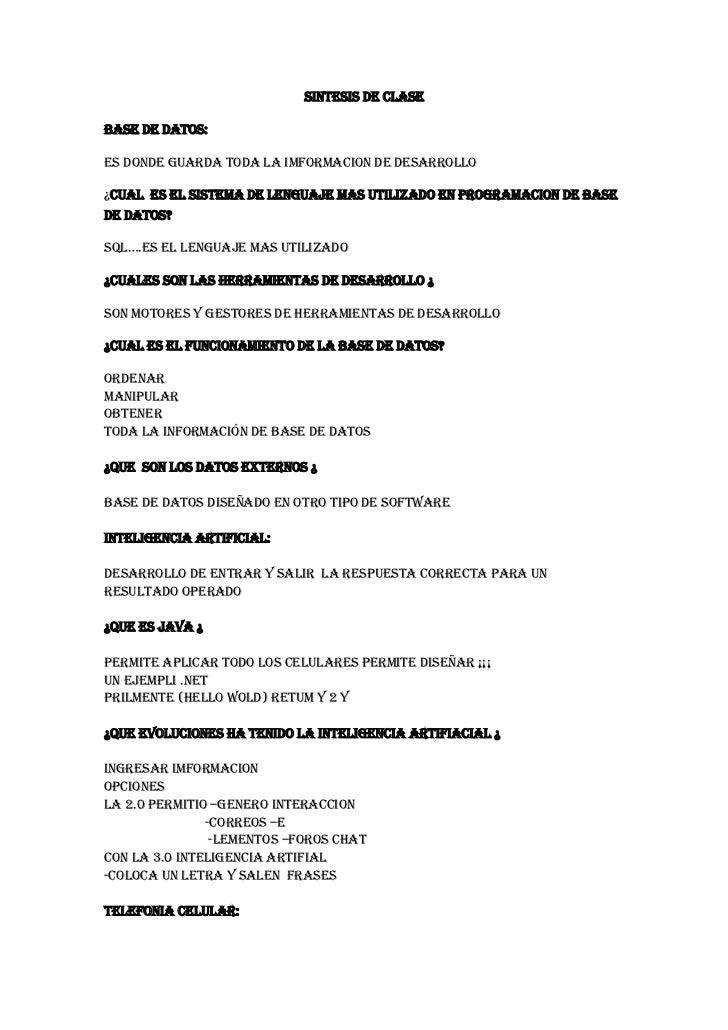 SINTESIS DE CLASE<br />BASE DE DATOS:<br />ES DONDE GUARDA TODA LA IMFORMACION DE DESARROLLO <br />¿CUAL  ES EL SISTEMA DE...