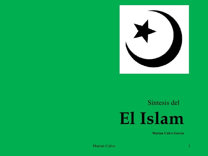 Síntesis del  El Islam Marian Calvo García Marian Calvo