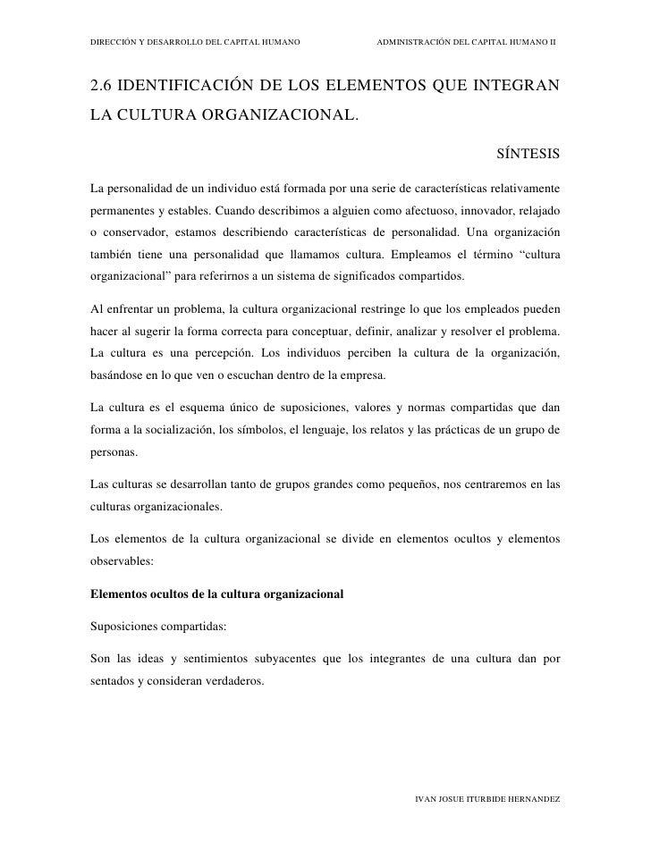 2.6 IDENTIFICACIÓN DE LOS ELEMENTOS QUE INTEGRAN LA CULTURA ORGANIZACIONAL.<br />SÍNTESIS<br />La personalidad de un indiv...