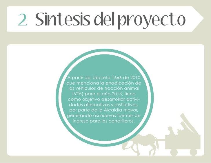 2 Sintesis del proyecto      A partir del decreto 1666 de 2010      que menciona la erradicación de       los vehiculos de...