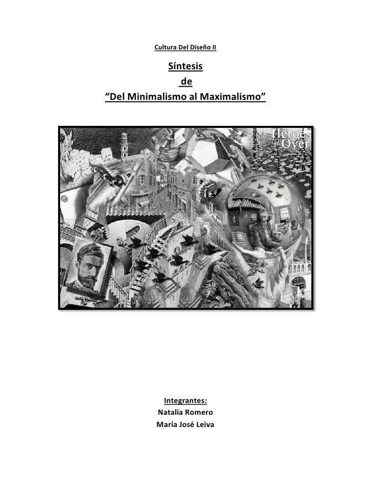 "Cultura Del Diseño II             Síntesis                de""Del Minimalismo al Maximalismo""           Integrantes:       ..."