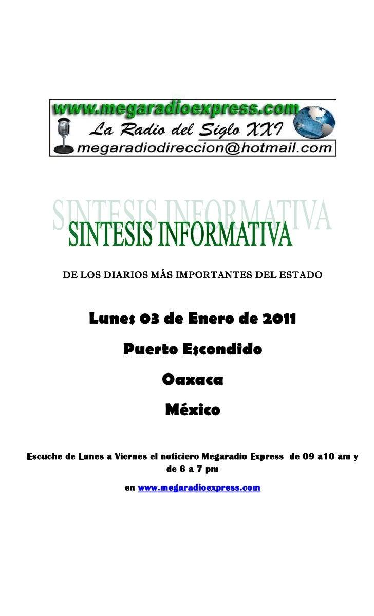 DE LOS DIARIOS MÁS IMPORTANTES DEL ESTADO             Lunes 03 de Enero de 2011                    Puerto Escondido       ...