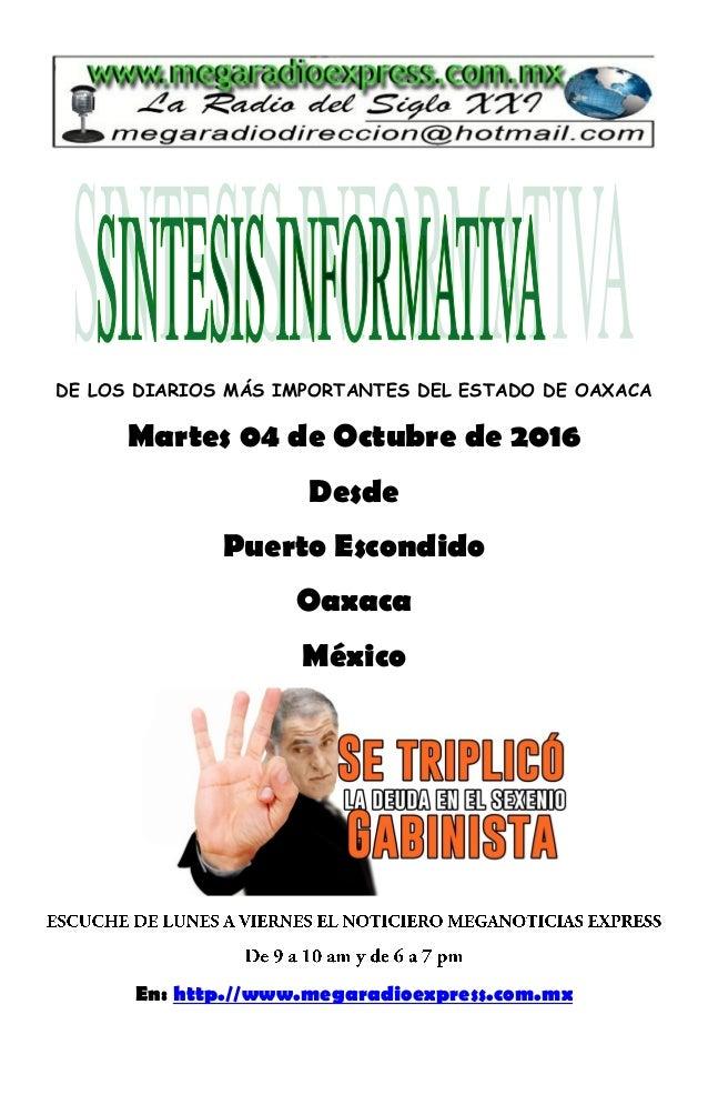 DE LOS DIARIOS MÁS IMPORTANTES DEL ESTADO DE OAXACA Martes 04 de Octubre de 2016 Desde Puerto Escondido Oaxaca México En: ...