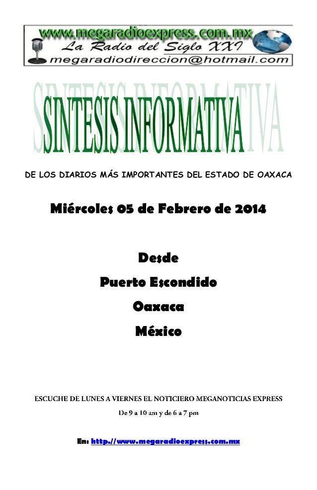 DE LOS DIARIOS MÁS IMPORTANTES DEL ESTADO DE OAXACA  Miércoles 05 de Febrero de 2014 Desde Puerto Escondido Oaxaca México ...