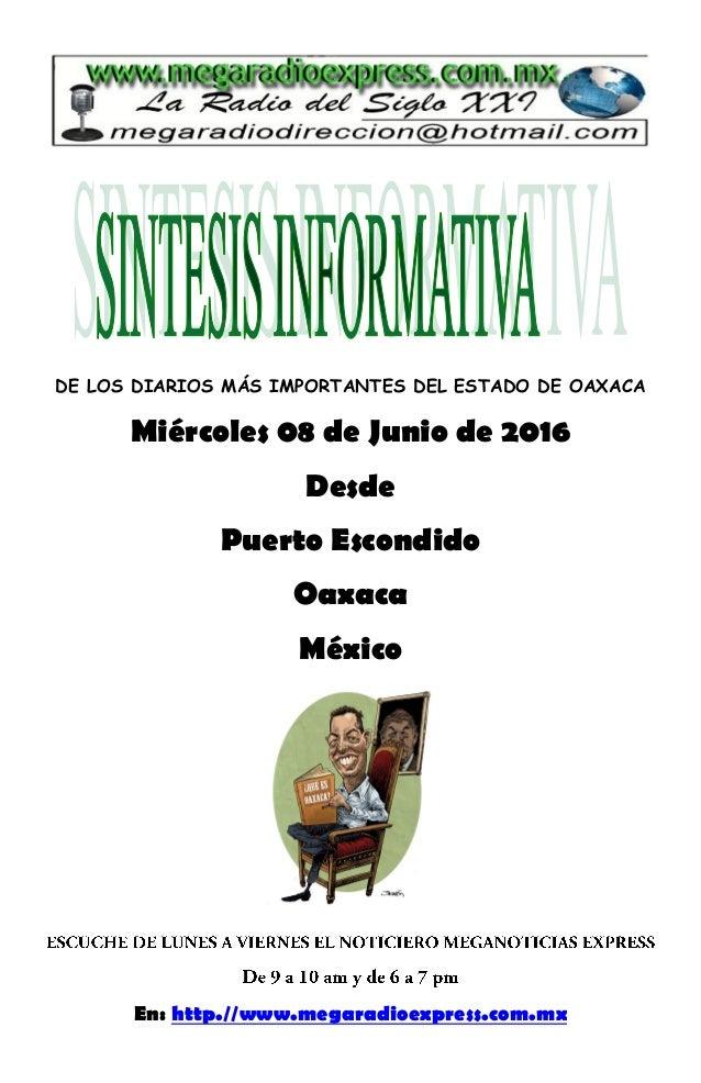 DE LOS DIARIOS MÁS IMPORTANTES DEL ESTADO DE OAXACA Miércoles 08 de Junio de 2016 Desde Puerto Escondido Oaxaca México En:...