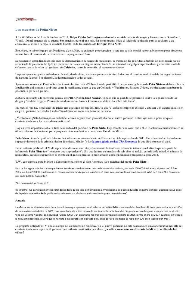Los muertos de Peña NietoA las 00:00 horas del 1 de diciembre de 2012, Felipe Calderón Hinojosa se desembaraza del contado...