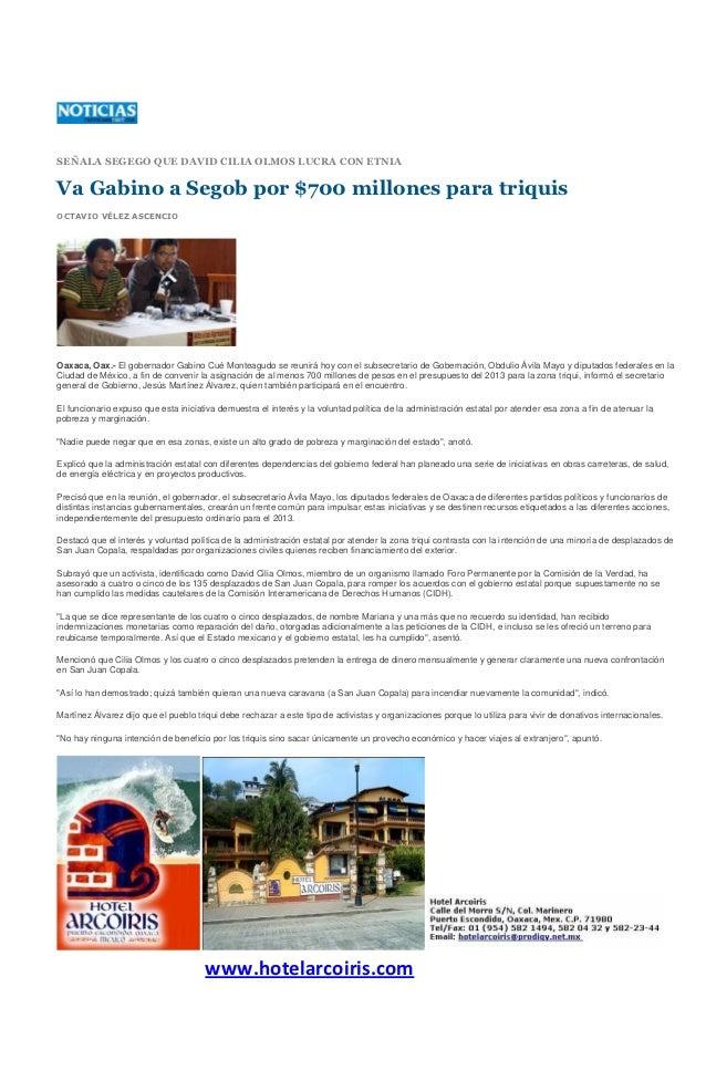 SEÑALA SEGEGO QUE DAVID CILIA OLMOS LUCRA CON ETNIAVa Gabino a Segob por $700 millones para triquisOCTAVIO VÉLEZ ASCENCIOO...