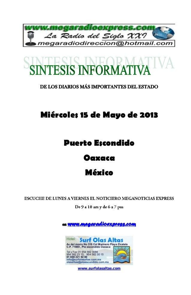 DE LOS DIARIOS MÁS IMPORTANTES DEL ESTADOMiércoles 15 de Mayo de 2013Puerto EscondidoOaxacaMéxicoen www.megaradioexpress.c...