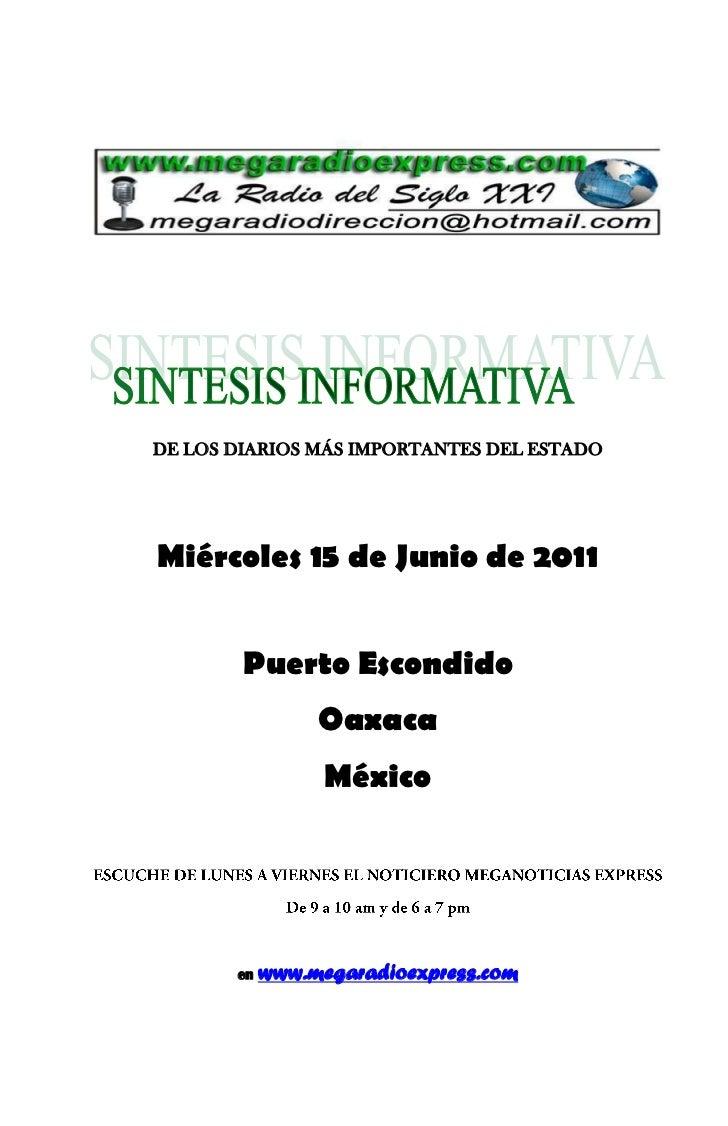 DE LOS DIARIOS MÁS IMPORTANTES DEL ESTADOMiércoles 15 de Junio de 2011        Puerto Escondido                 Oaxaca     ...