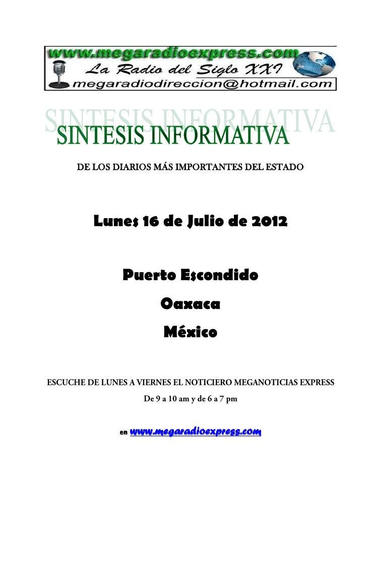 DE LOS DIARIOS MÁS IMPORTANTES DEL ESTADO  Lunes 16 de Julio de 2012        Puerto Escondido                 Oaxaca       ...
