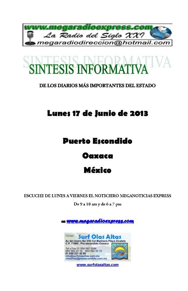 DE LOS DIARIOS MÁS IMPORTANTES DEL ESTADOLunes 17 de Junio de 2013Puerto EscondidoOaxacaMéxicoen www.megaradioexpress.comw...