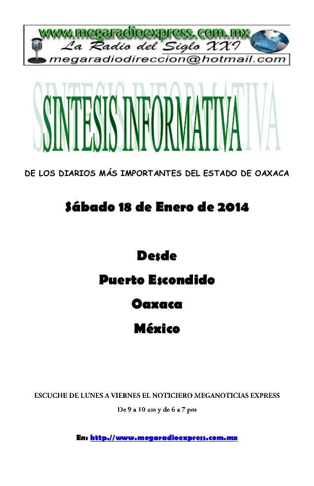 DE LOS DIARIOS MÁS IMPORTANTES DEL ESTADO DE OAXACA  Sábado 18 de Enero de 2014 Desde Puerto Escondido Oaxaca México  En: ...