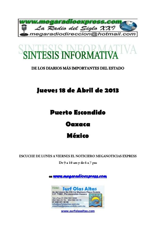DE LOS DIARIOS MÁS IMPORTANTES DEL ESTADO  Jueves 18 de Abril de 2013        Puerto Escondido                 Oaxaca      ...