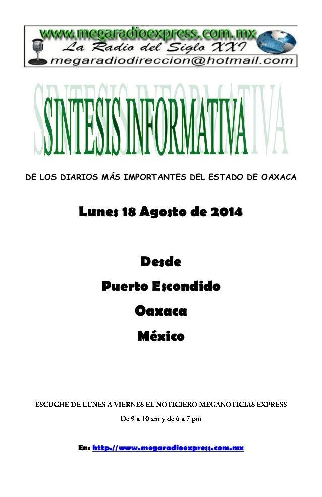 DE LOS DIARIOS MÁS IMPORTANTES DEL ESTADO DE OAXACA Lunes 18 Agosto de 2014 Desde Puerto Escondido Oaxaca México En: http....