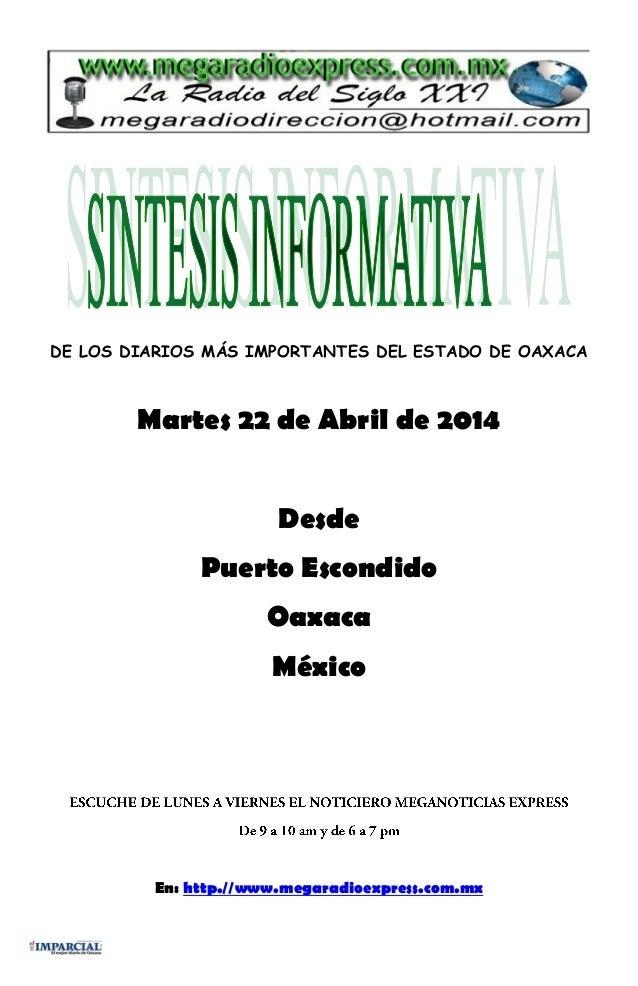 DE LOS DIARIOS MÁS IMPORTANTES DEL ESTADO DE OAXACA Martes 22 de Abril de 2014 Desde Puerto Escondido Oaxaca México En: ht...