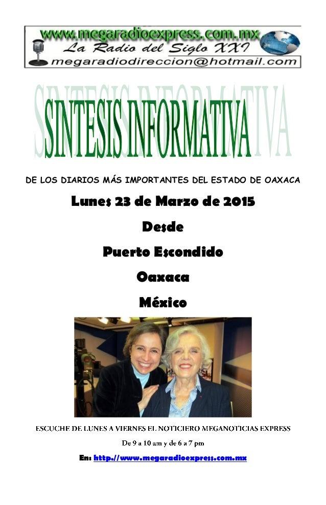 DE LOS DIARIOS MÁS IMPORTANTES DEL ESTADO DE OAXACA Lunes 23 de Marzo de 2015 Desde Puerto Escondido Oaxaca México En: htt...