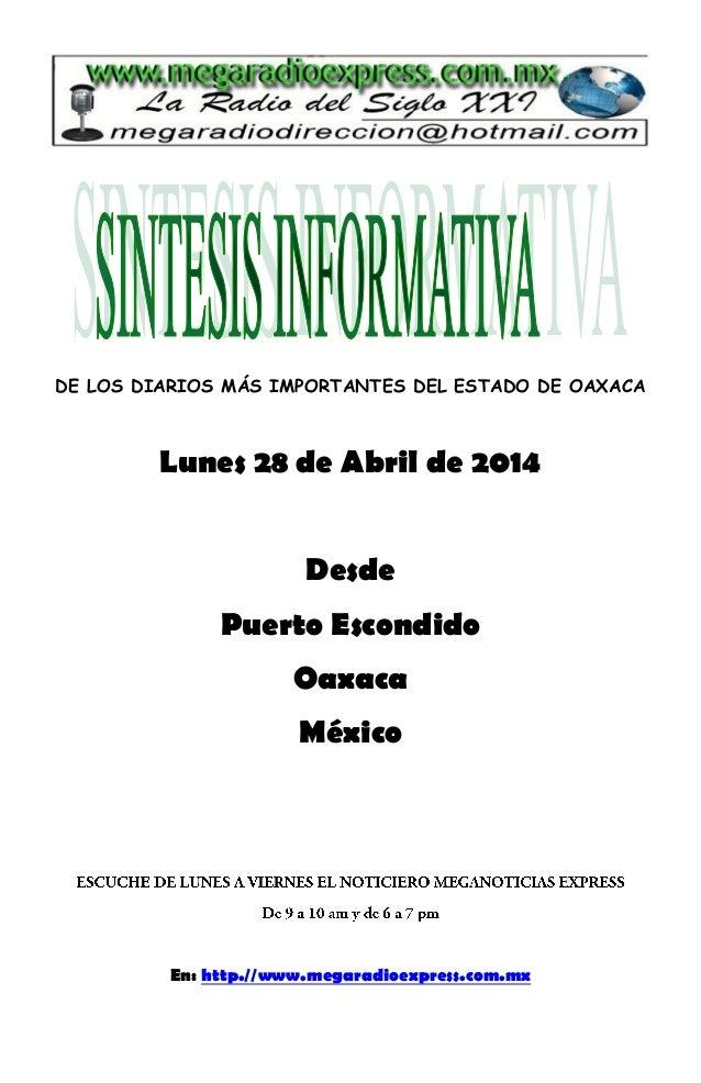 DE LOS DIARIOS MÁS IMPORTANTES DEL ESTADO DE OAXACA Lunes 28 de Abril de 2014 Desde Puerto Escondido Oaxaca México En: htt...