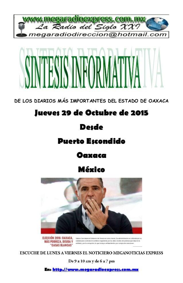DE LOS DIARIOS MÁS IMPORTANTES DEL ESTADO DE OAXACA Jueves 29 de Octubre de 2015 Desde Puerto Escondido Oaxaca México En: ...
