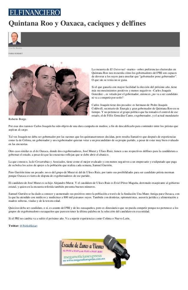 Quintana Roo y Oaxaca, caciques y delfines Uso De Razón PABLO HIRIART La encuesta de El Universal –martes– sobre preferenc...