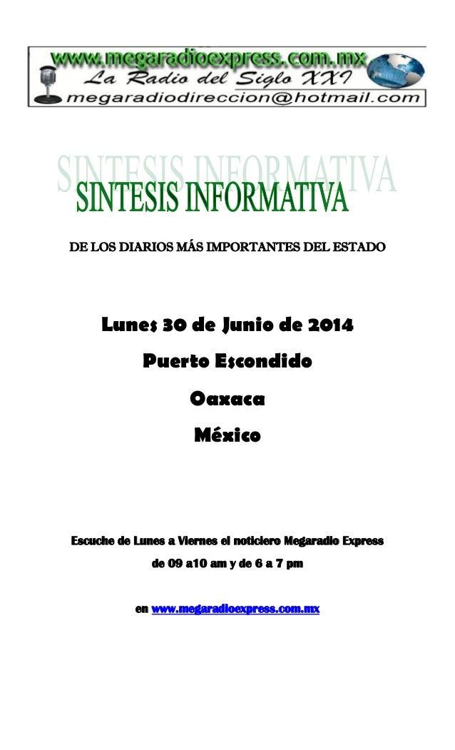 DE LOS DIARIOS MÁS IMPORTANTES DEL ESTADO Lunes 30 de Junio de 2014 Puerto Escondido Oaxaca México Escuche de Lunes a Vier...