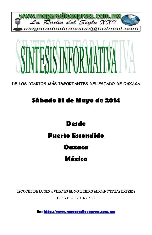 DE LOS DIARIOS MÁS IMPORTANTES DEL ESTADO DE OAXACA Sábado 31 de Mayo de 2014 Desde Puerto Escondido Oaxaca México En: htt...