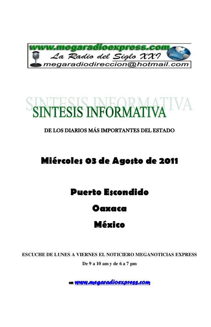 DE LOS DIARIOS MÁS IMPORTANTES DEL ESTADO      Miércoles 03 de Agosto de 2011                Puerto Escondido             ...