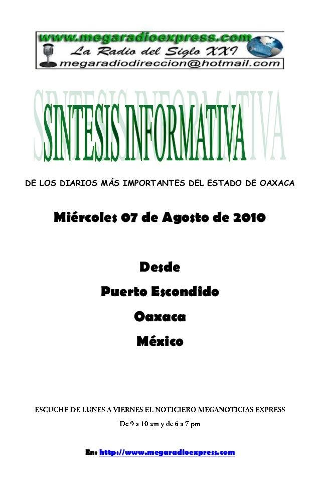 DE LOS DIARIOS MÁS IMPORTANTES DEL ESTADO DE OAXACA Miércoles 07 de Agosto de 2010 Desde Puerto Escondido Oaxaca México En...