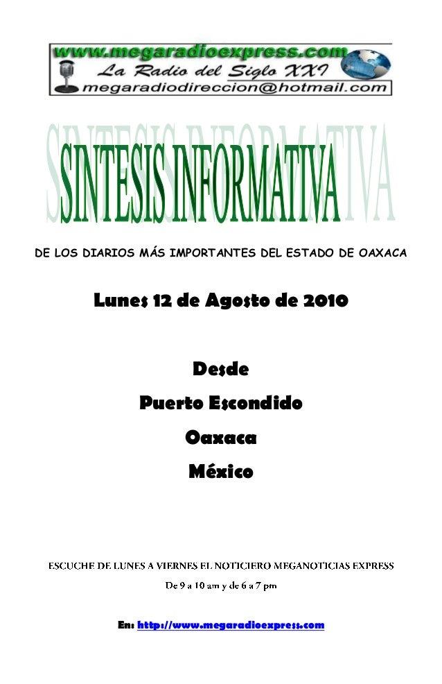 DE LOS DIARIOS MÁS IMPORTANTES DEL ESTADO DE OAXACA Lunes 12 de Agosto de 2010 Desde Puerto Escondido Oaxaca México En: ht...