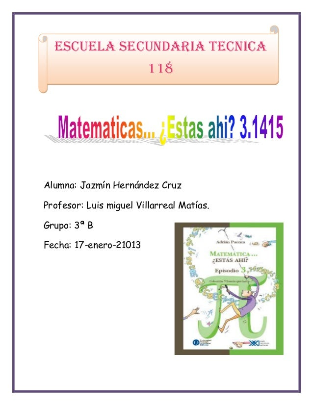 Escuela SECUNDARIA TECNICA                         118Alumna: Jazmín Hernández CruzProfesor: Luis miguel Villarreal Matías...