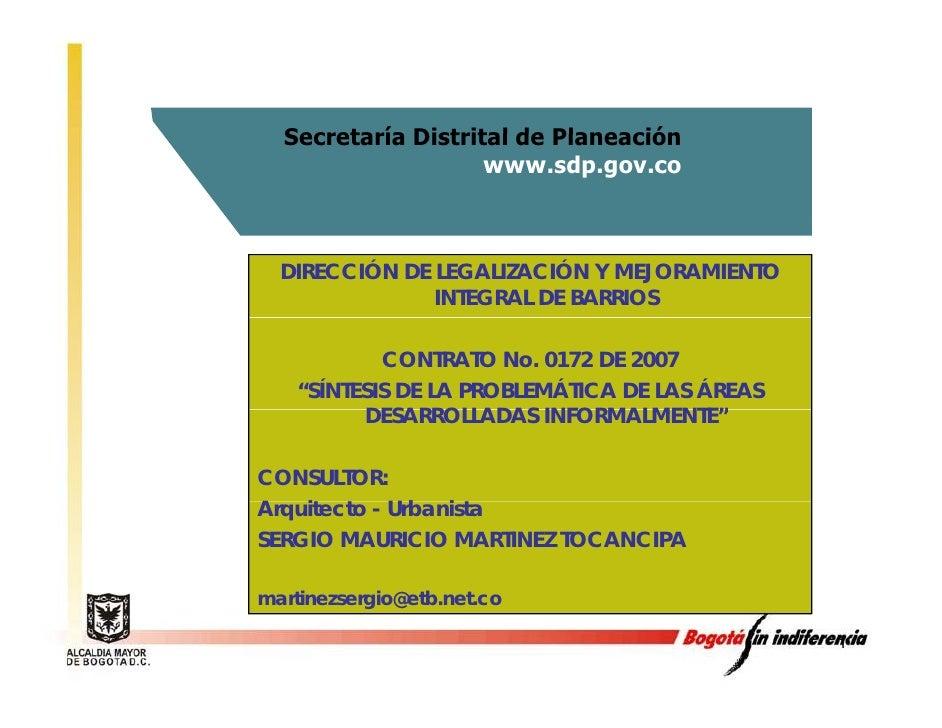 Secretaría Distrital de Planeación                     www.sdp.gov.co      DIRECCIÓN DE LEGALIZACIÓN Y MEJORAMIENTO       ...