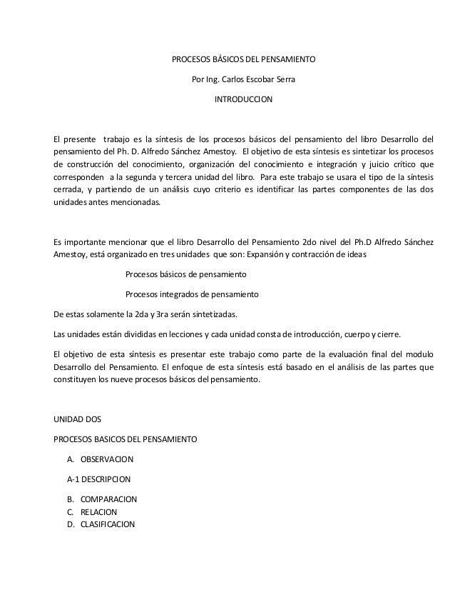 PROCESOS BÁSICOS DEL PENSAMIENTO Por Ing. Carlos Escobar Serra INTRODUCCION  El presente trabajo es la síntesis de los pro...