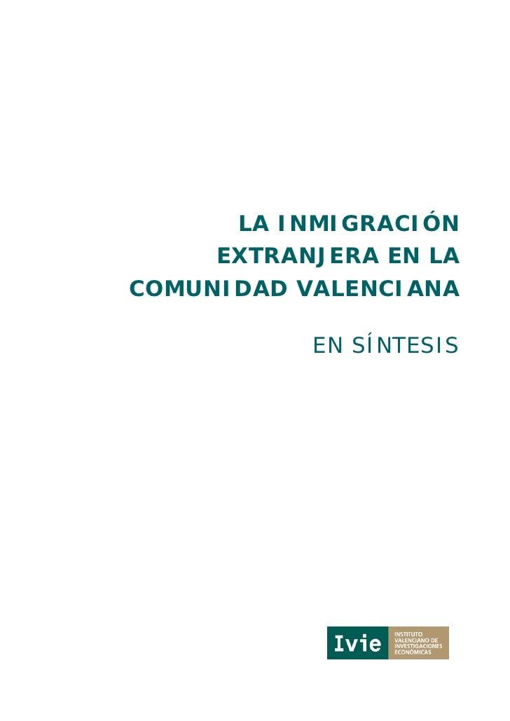 LA INMIGRACIÓN     EXTRANJERA EN LACOMUNIDAD VALENCIANA           EN SÍNTESIS