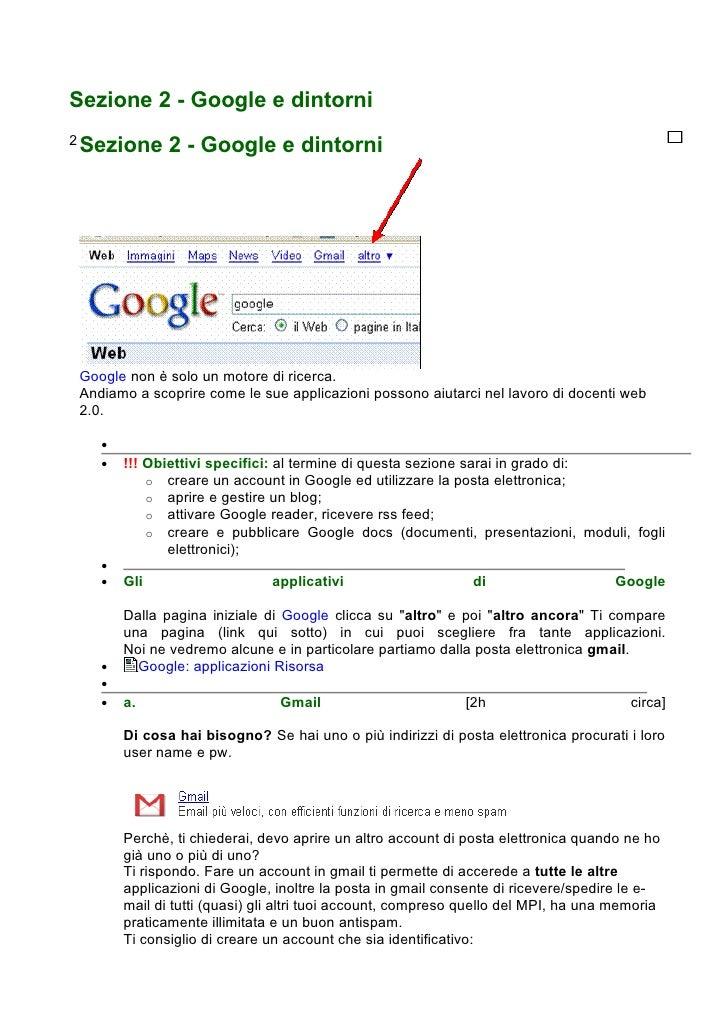 Sezione 2 - Google e dintorni2 Sezione     2 - Google e dintorniGoogle non è solo un motore di ricerca.Andiamo a scoprire ...