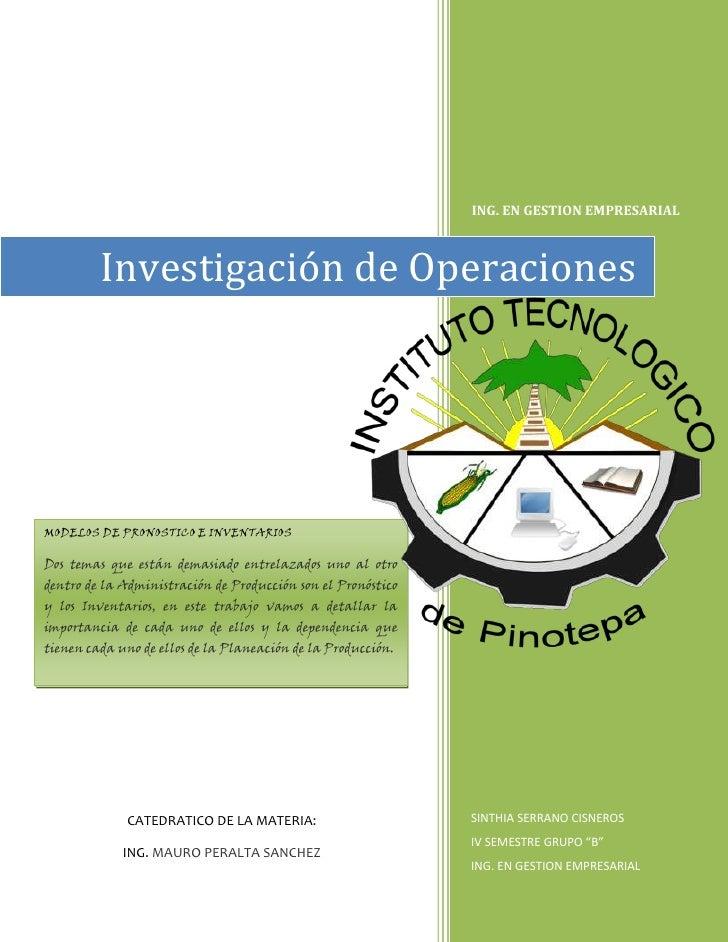 ING. EN GESTION EMPRESARIAL         Investigación de OperacionesMODELOS DE PRONOSTICO E INVENTARIOSDos temas que están dem...