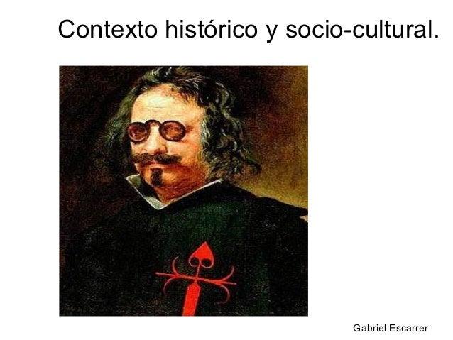 Contexto histórico y socio-cultural.                           Gabriel Escarrer