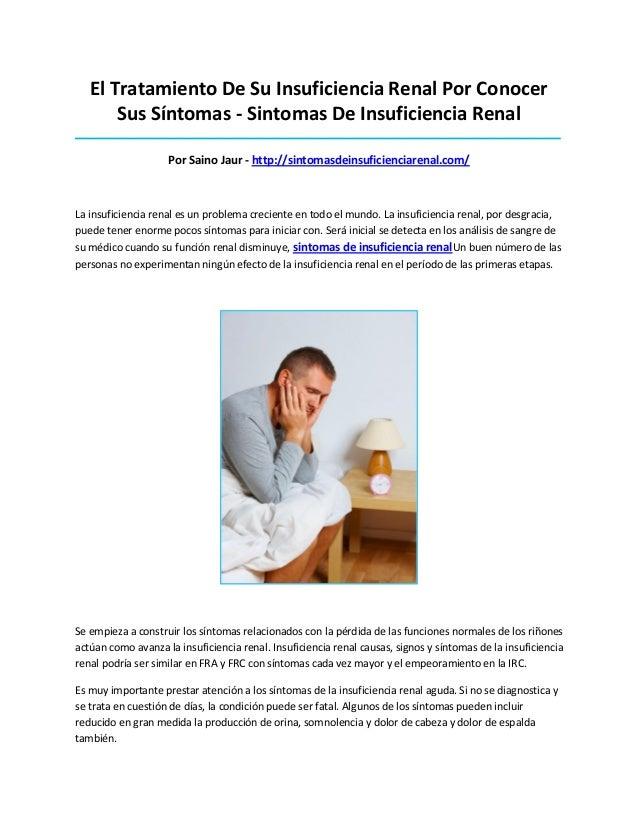 El Tratamiento De Su Insuficiencia Renal Por ConocerSus Síntomas - Sintomas De Insuficiencia Renal________________________...