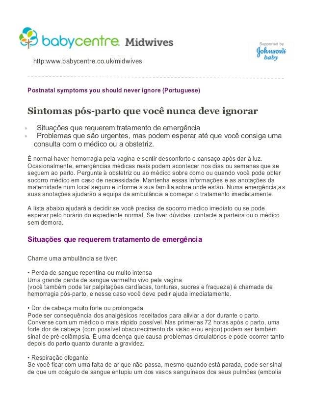 http:www.babycentre.co.uk/midwivesPostnatal symptoms you should never ignore (Portuguese)Sintomas pós-parto que você nunca...