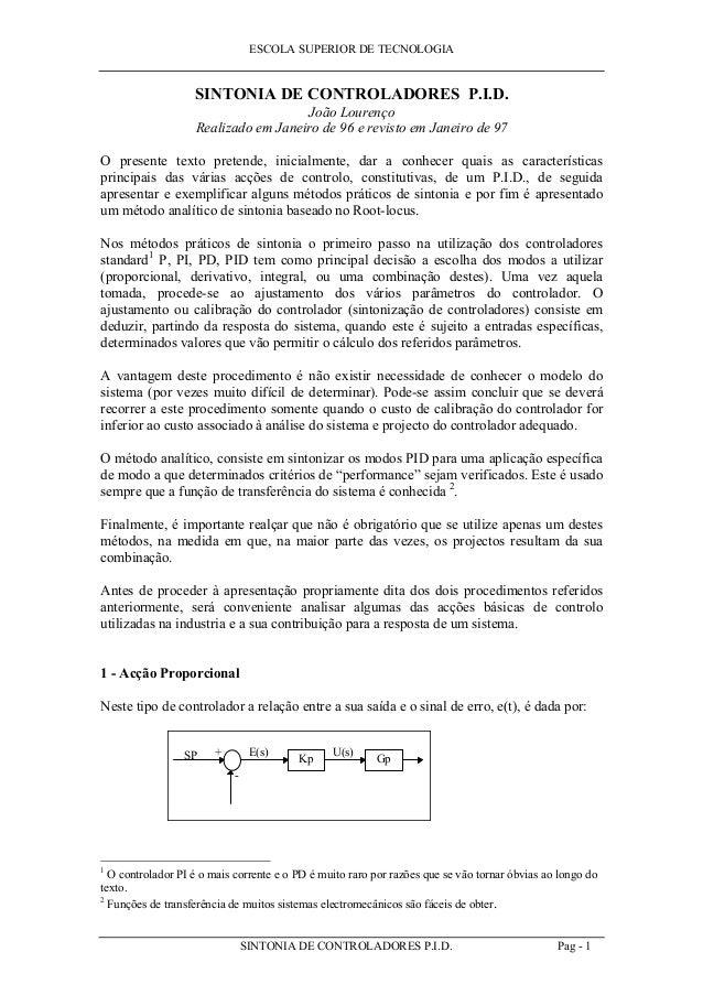 ESCOLA SUPERIOR DE TECNOLOGIA SINTONIA DE CONTROLADORES P.I.D. Pag - 1 SINTONIA DE CONTROLADORES P.I.D. João Lourenço Real...